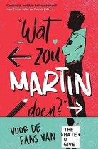 Wat zou ... doen?  -   Wat zou Martin doen?