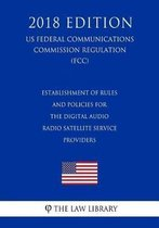 Outage Reporting to Interconnected Voice Over Internet Protocol and Broadband Internet Service Providers (Us Federal Communications Commission Regulation) (Fcc) (2018 Edition)