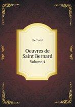 Oeuvres de Saint Bernard Volume 4