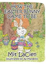How the Easter Bunny Came to Be