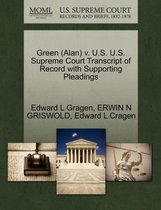 Green (Alan) V. U.S. U.S. Supreme Court Transcript of Record with Supporting Pleadings