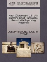 Nash (Clarence) V. U.S. U.S. Supreme Court Transcript of Record with Supporting Pleadings
