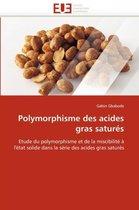 Polymorphisme Des Acides Gras Satur�s