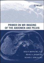 Primer on MR Imaging of the Abdomen and Pelvis