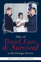 Tales of Travel, Love, and Survival in the Foreign Service