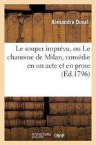 Le souper imprevu, ou Le chanoine de Milan, comedie en un acte et en prose