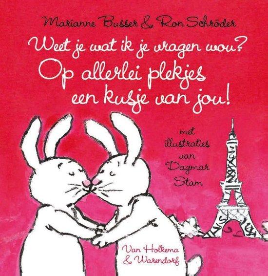 Weet je wat ik je vragen wou? Op allerlei plekjes een kusje van jou! - Marianne Busser pdf epub