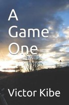 A Game One