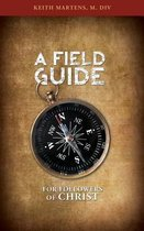 A Field Guide for Followers of Christ