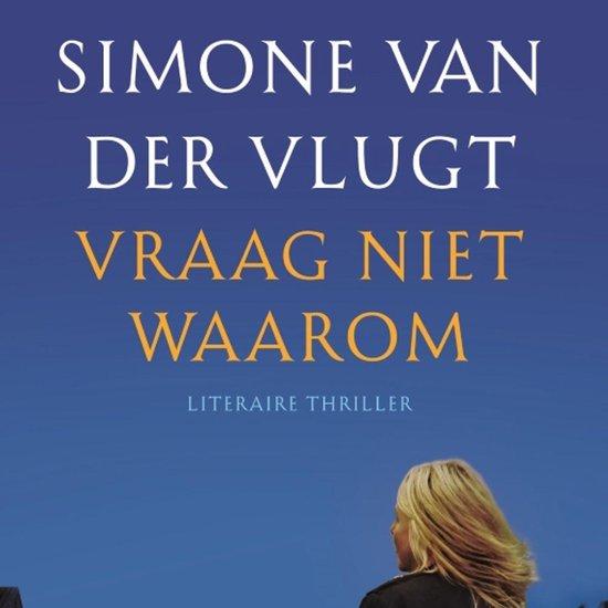 Vraag niet waarom - Simone van der Vlugt |