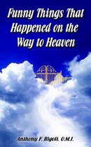 Funny Things That Happened on the Way to Heaven