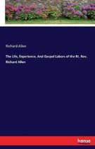 The Life, Experience, and Gospel Labors of the Rt. Rev. Richard Allen