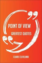 Point Of View Greatest Quotes - Quick, Short, Medium Or Long Quotes. Find The Perfect Point Of View Quotations For All Occasions - Spicing Up Letters, Speeches, And Everyday Conversations.