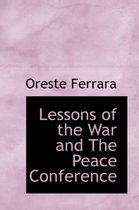 Lessons of the War and the Peace Conference