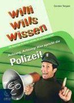 Willi wills wissen 8: Achtung, Achtung! Hier spricht die Polizei!