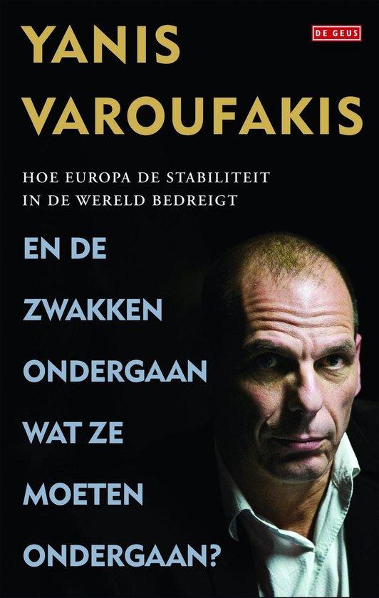 En de zwakken ondergaan wat ze moeten ondergaan? - Yanis Varoufakis  