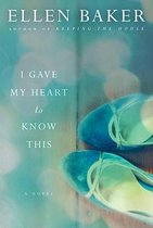 I Gave My Heart to Know This