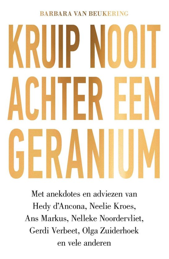 Boek cover Kruip nooit achter een geranium van Barbara van Beukering (Onbekend)