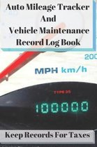 Auto Mileage Tracker and Vehicle Maintenance Record Log Book
