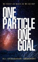 One Particle One Goal