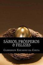 Sabios, Prosperos & Felizes
