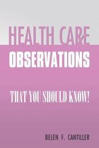 Health Care Observations
