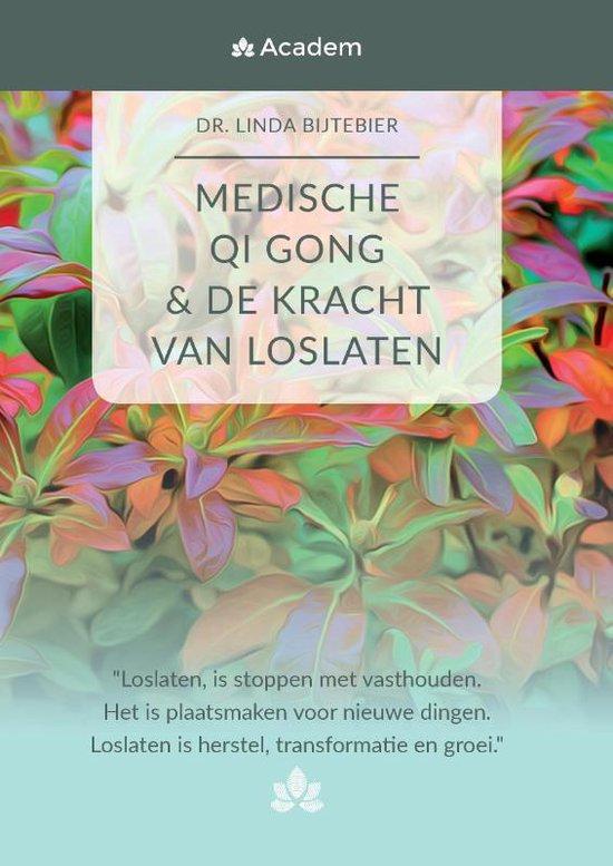 MEDISCHE QI GONG & de kracht van loslaten - Linda Bijtebier | Readingchampions.org.uk