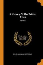 A History of the British Army; Volume 1
