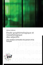 �tude Graph�mologique Et Morphologique Des Adjectifs