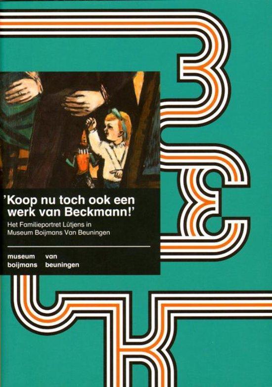 Koop nu toch ook een werk van Beckmann - Jonieke van Es | Fthsonline.com