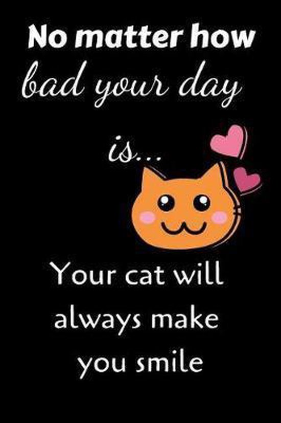 No Matter How Bad Your Day Is... Your Cat Will Always Make You Smile