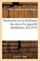Recherches Sur La Distillation Des Vins Et Les Appareils Distillatoires
