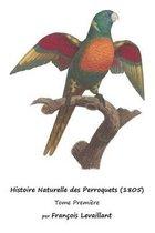 Histoire Naturelle Des Perroquets (1805)