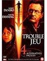 Trouble Jeu