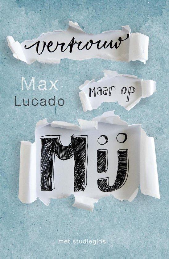 Vertrouw maar op mij - Max Lucado |