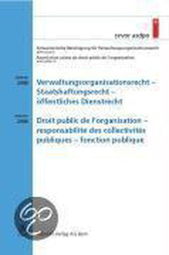 Verwaltungsorganisationsrecht - Staatshaftungsrecht - öffentliches Dienstrecht / Droit public de l'organisation - responsabilité des collectivités publiques - fonction public