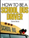 How To Be A School Bus Driver