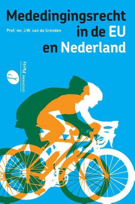 Mededingingsrecht in de EU en Nederland - J.W. van de Gronden  