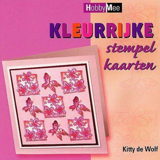 Kleurrijke Stempelkaarten - Kitty de Wolf  