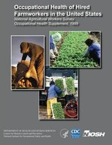 Occupational Health of Hired Farmworkers in the United States