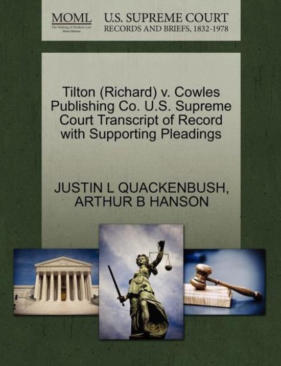 Tilton (Richard) V. Cowles Publishing Co. U.S. Supreme Court Transcript of Record with Supporting Pleadings