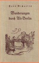 Wanderungen Durch Alt-Berlin