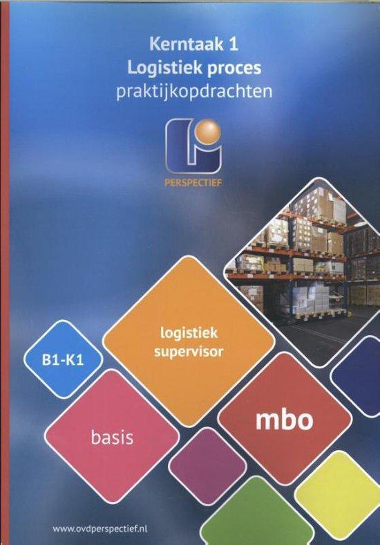Logistiek supervisor Kerntaak 1 Logistiek proces Praktijkopdrachten - Ovd Educatieve Uitgeverij  