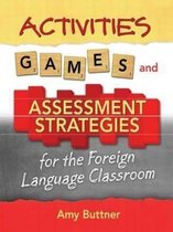 Activities, Games, Assessment Strategies, and Rubrics for the Foreign Language Classroom