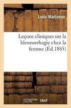 Lecons Cliniques Sur La Blennorrhagie Chez La Femme