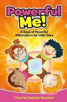 Powerful Me! A Book of Powerful Affirmations for Little Stars