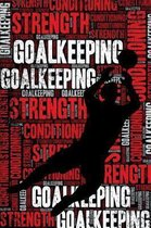 Goalkeeping Strength and Conditioning Log