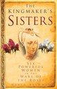 The Kingmaker's Sisters