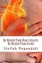 Be Healed from Heart Attack