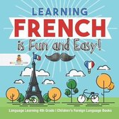 Learning French is Fun and Easy! - Language Learning 4th Grade - Children's Foreign Language Books